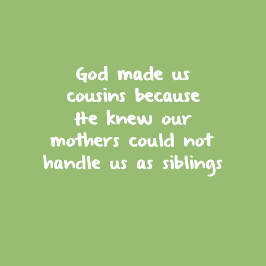 cousin quotes sayings
